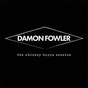 Damon Fowler - The Whiskey Bayou Session
