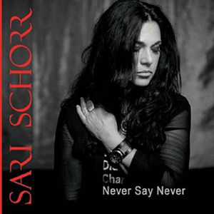 Sari Schorr - Never Say Never