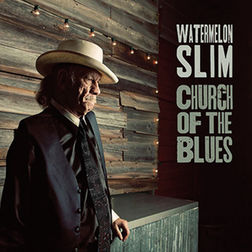 Watermelon Slim - Church Of the Blues