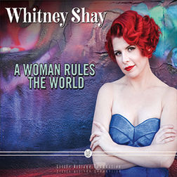 Whitney Shay - A Woman Rules The World