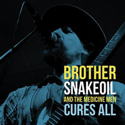 Brother Snakeoil And The Medicine Men - Cures All
