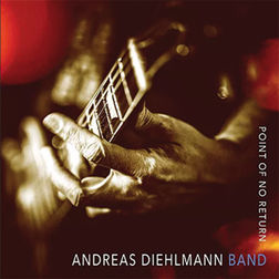 Andreas Diehlmann Band - Point Of No Return